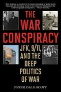War Conspiracy : JFK, 9/11, and the Deep Politics of War