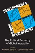 Development and Underdevelopment : The Political Economy of Global Inequality