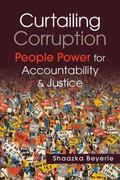 Curtailing Corruption : People Power for Accountability and Justice