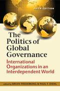 Politics of Global Governance : International Organizations in an Interdependent World, 5th ...