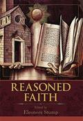 Reasoned Faith : Essays in Philosophical Theology in Honor of Norman Kretzmann