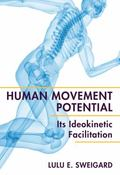 Human Movement Potential : Its Ideokinetic Facilitation