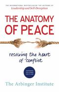 Anatomy of Peace : Resolving the Heart of Conflict