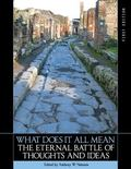 What Does It All Mean : The Eternal Battle of Thoughts and Ideas (First Edition)