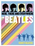 Beatles: Here, There, and Everywhere
