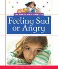Smart Kid's Guide to Feeling Sad or Angry
