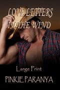 Love Letters in the Wind ~ Large Print