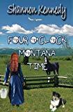 Four O'Clock Montana Time