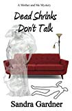 Dead Shrinks Don't Talk: A Mother and Me Mystery (Mother and Me Mysteries) (Volume 1)