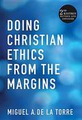 Doing Christian Ethics from the Margins : 2nd Edition REvised and Expanded