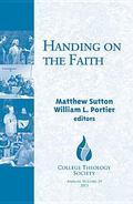 Handing on the Faith : Theology and Catechesis