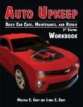 Auto Upkeep : Basic Car Care, Maintenance, and Repair (Workbook)