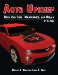 Auto Upkeep : Basic Car Care, Maintenance, and Repair