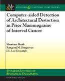 Computer-Aided Detection of Architectural Distortion in Prior Mammograms of Interval Cancer ...