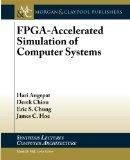 FPGA-Accelerated Simulation of Computer Systems (Synthesis Lectures on Computer Architecture)