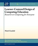 Learner-Centered Design of Computing Education: Research on Computing for Everyone (Synthesi...