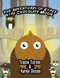 The Adventures of Kyree the Chocolate Moose