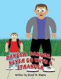 Danger, Danger...Never Go with a Stranger