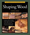 Complete Illustrated Guide to Shaping Wood, The (Complete Illustrated Guides (Taunton))