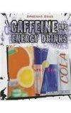 Caffeine and Energy Drinks (Dangerous Drugs)