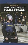 Careers in State, County, and City Police Forces (Law and Order Jobs)