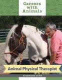 Animal Physical Therapist (Careers With Animals)