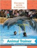 Animal Trainer (Careers with Animals)