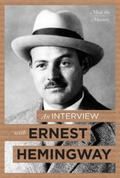 Interview with Ernest Hemingway
