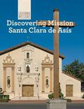 Discovering Mission Santa Clara de As�s