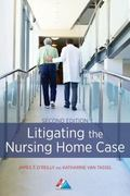 Litigating the Nursing Home Case