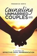 Counseling Unmarried Couples : A Guide to Effective Legal Representation