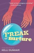 Freak of Nurture : Essays and Stories
