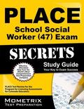 PLACE School Social Worker (47) Exam Secrets Study Guide : PLACE Test Review for the Program...