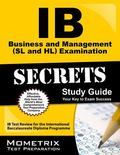 IB Business and Management (SL and HL) Examination Secrets Study Guide : IB Test Review for ...