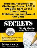 Nursing Acceleration Challenge Exam (ACE) II RN-BSN Care of the Client During Childbearing a...