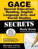 GACE Special Education: Reading, English Language Arts, and Social Studies Secrets Study Gui...