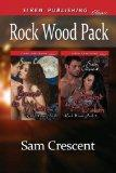 Rock Wood Pack [Bound to Be Mated: Bound to Be Taken] (Siren Publishing Classic)