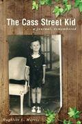 The Cass Street Kid: A Journal, Remembered