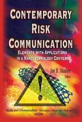 Contemporary Risk Communication : Elements with Applications in a Nanotechnology Context