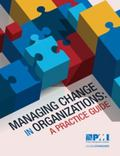Managing Change in Organizations : A Practice Guide