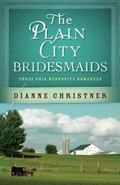 Plain City Bridesmaids : Three Ohio Mennonite Romances