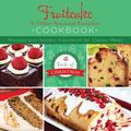 Fruitcake and Other Seasonal Favorites Cookbook : Recipes and Holiday Inspiration