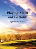 Playing All 50 - Golf and More