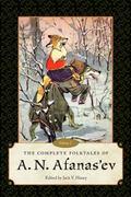 Complete Folktales of A. N. Afanas'ev : Volume I
