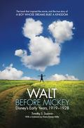 Walt Before Mickey : Disney's Early Years, 1919-1928