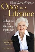 Once in a Lifetime : Reflections of a Mississippi First Lady: From Journals Recorded During ...