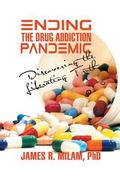 Ending the Drug Addiction Pandemic: Discovering the Liberating Truth