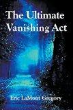 The Ultimate Vanishing Act