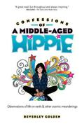 Confessions of a Middle Aged Hippie