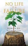 NO LIFE IS A FAILURE